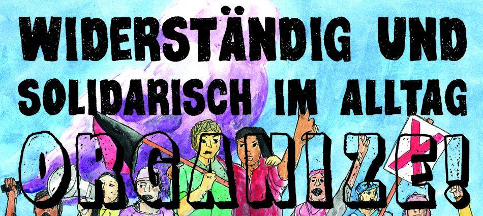 Antikapitalistische Demonstration: Widerständig und Solidarisch im Alltag – Organize!